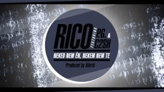 Rico - Neked nem én, nekem nem te (ft. P.G. & C2SH)