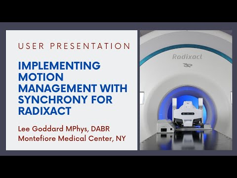 USER PRESENTATION - Implementing Motion Management with Synchrony for Radixact