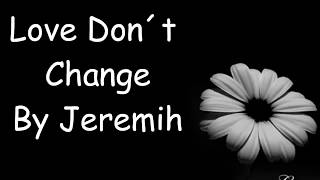 Love Dont Change Jeremih Lyrics.mp3