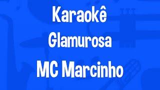 Karaokê Glamurosa - MC Marcinho