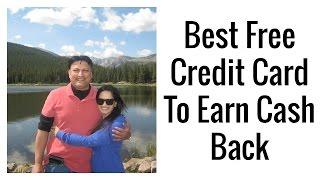 Best Free Credit Card For Highest Cash Back