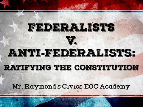 Federalists v. Anti-Federalists: Ratifying the Constitution