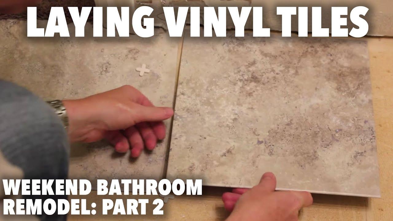 Weekend Bathroom Remodel Part 2: Laying Vinyl Tiles - YouTube