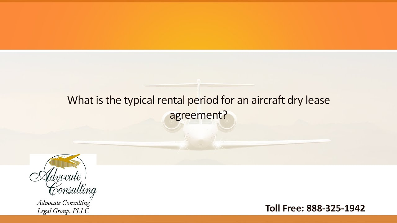 What Is The Typical Rental Period For An Aircraft Dry Lease