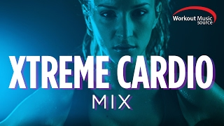 Workout Music Source // Xtreme Cardio Workout Mix (140-155 BPM)