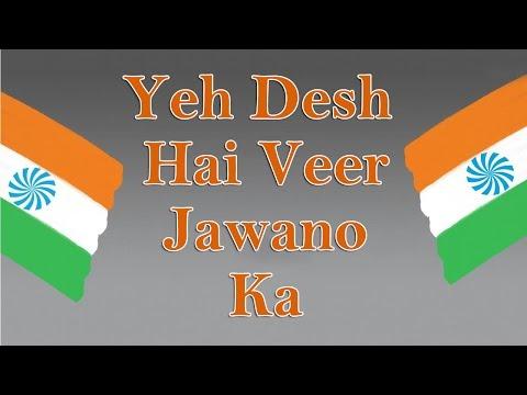 Yeh Desh Hai Veer Jawano Ka || Patriotic Songs