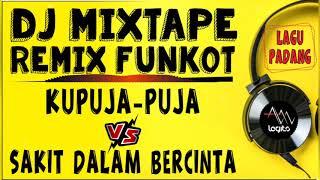 DJ REMIX PADANG   IPANK - KU PUJA PUJA VS SAKIT DALAM BERCINTA   DJ ALAN LEGITO