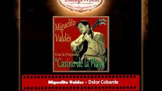 Miguelito Valdes – Dolor Cobarde (Orquesta Casino de la Playa) (Perlas Cubanas)