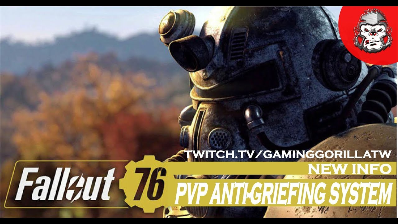 Fallout 76 Gets An Anti-Griefing System!! Yay! Is that enough to make you nore excited for FO76 or are you just not interested?