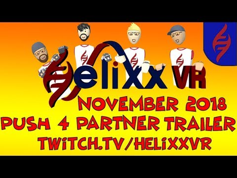 twitch.tv/HelixxVR November Push 4 Partner Trailer