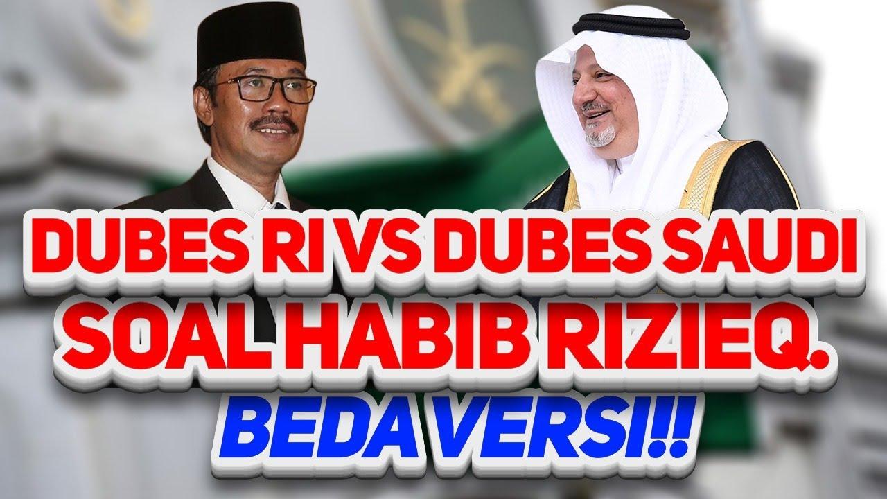 DUBES RI VS DUBES SAUDI SOAL HABIB RIZIEQ. BEDA VERSI!!