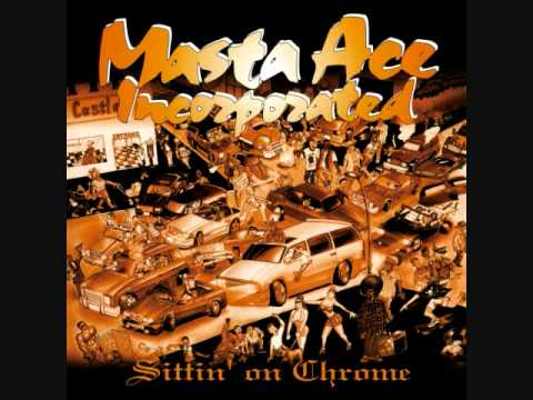 Masta Ace  Sittin on Chrome  Born to Roll