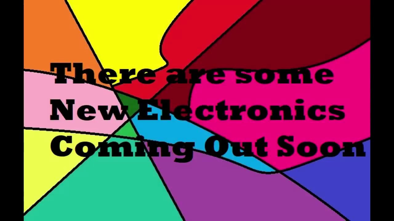 Electronics Coming Out Aug 2 2018