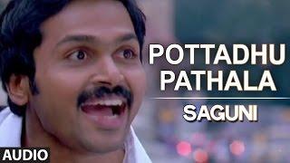 Pottadhu Pathala Full Audio Song | Saguni | Karthi, Pranitha