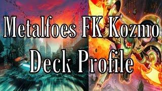 Metalfoes Fire King Kozmo Deck Profile (October 2016)