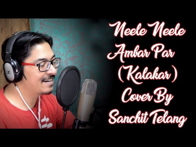 Neele Neele Ambar Par (Kalakar) Cover By Sanchit Telang
