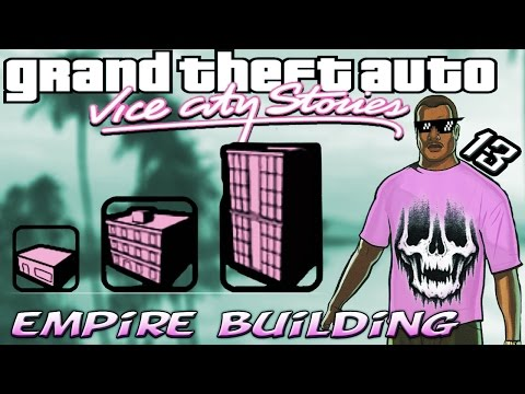 GTA VCS [:13:] Empire Building [100% Walkthrough]