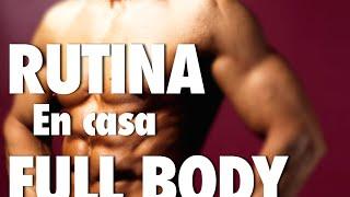 Rutina cuerpo completo EN CASA | Rutina full body en casa | Ejercicios de cuerpo completo