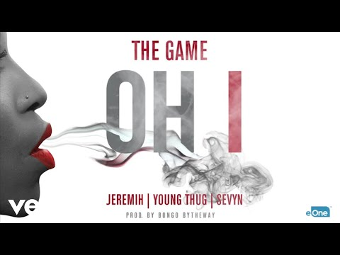 The Game - Oh I  ft. Jeremih, Young Thug, Sevyn