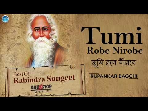 Top 10 Rabindra Sangeet Collection - Tumi Robe Nirobe - Bangla Songs New 2017 - Tagore Songs 2017