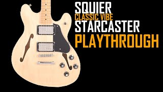 SQUIER CLASSIC VIBE STARCASTER  | PLAY THROUGH | ALL POSITIONS, MULTIPLE TONES | SJSS