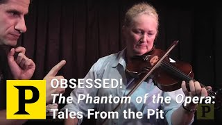 "OBSESSED! ""The Phantom of the Opera"": Tales From the Pit"