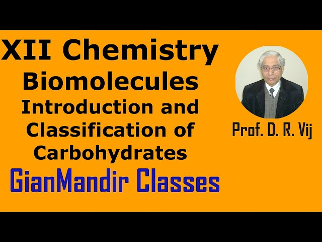 XII Chemistry | Biomolecules | Introduction and Classification of Carbohydrates by Gourav Sir