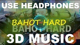 Bahot Hard   Emiway   3D Music World   3D Bass Boosted