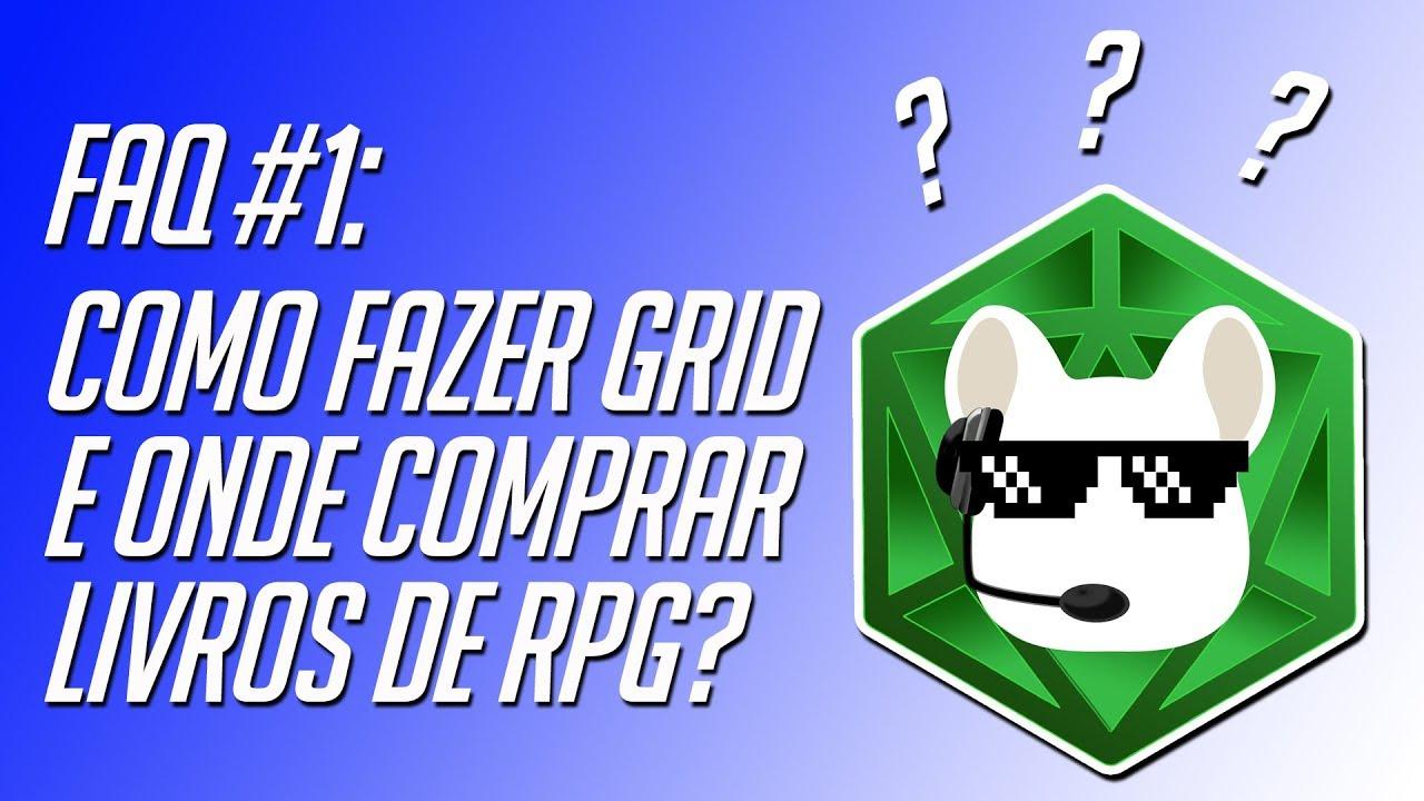 8aed63c8b FAQ  1 - Como fazer Grid e onde comprar livros de RPG