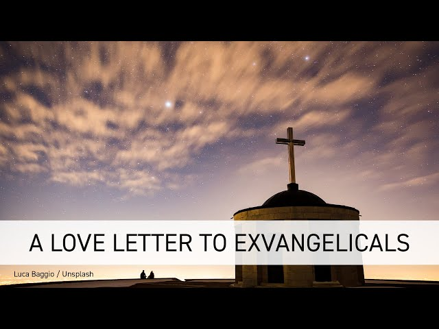 A Love Letter To Exvangelicals