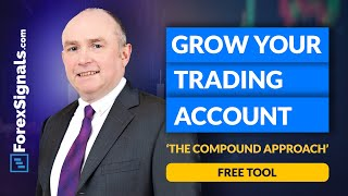 How to GROW your FOREX account with COMPOUNDING! BONUS: Free MT4 Expert Advisor