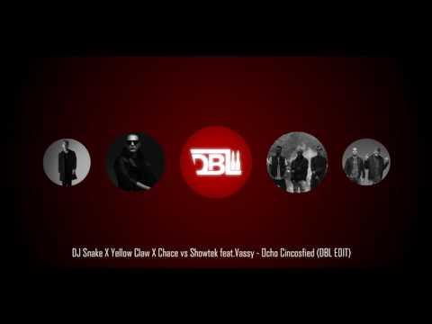 DJ Snake X Yellow Claw X Chace vs Showtek feat. Vassy - Ocho Cincosfied (DBL EDIT)