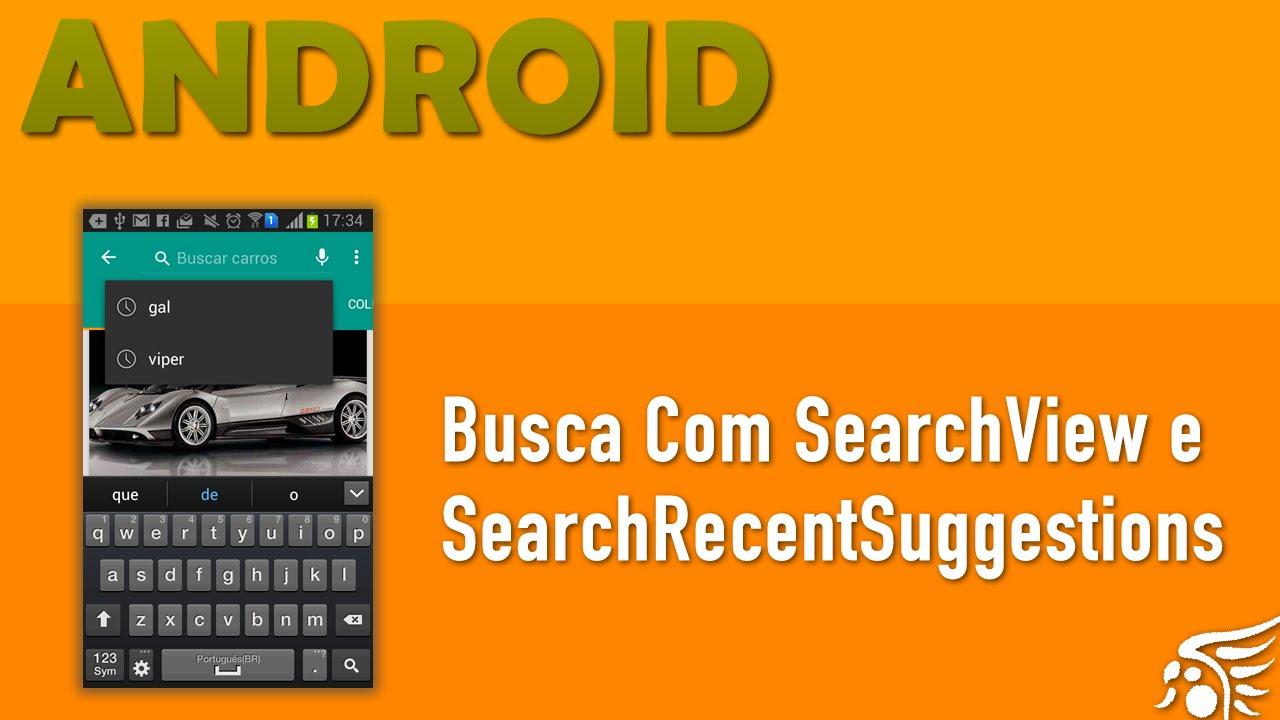 0014de05490d Buscas Com SearchView e SearchRecentSuggestions. Material Design Android -  Parte 13
