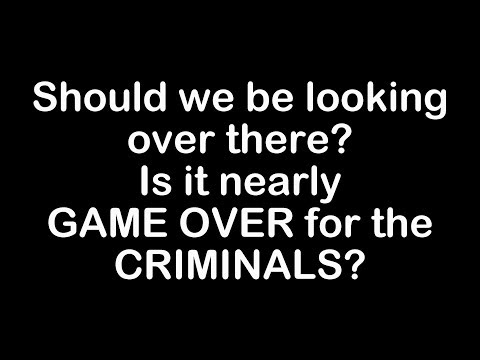 ...Should we be looking over there? Is it nearly GAME OVER for the CRIMINALS?