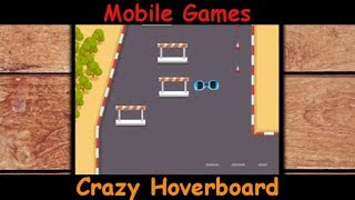 Crazy Hoverboard Gameplay Review - Android and Ios game