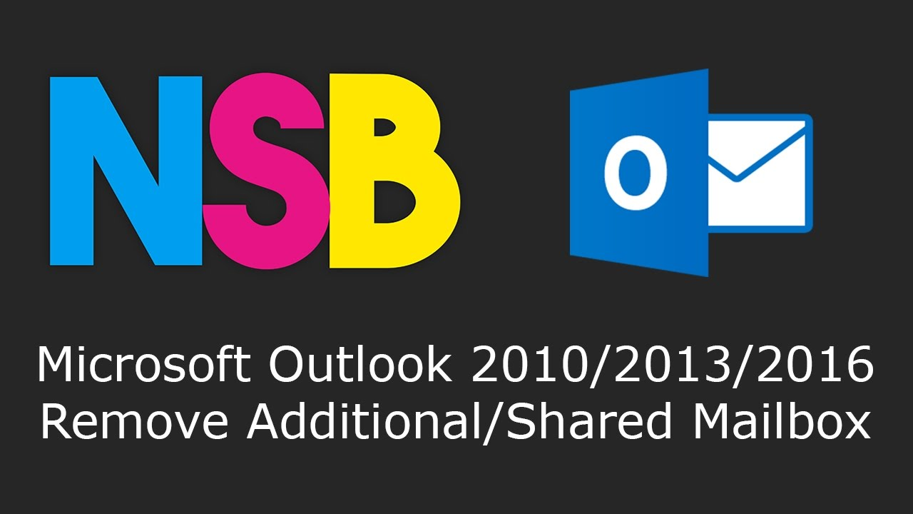 Microsoft Outlook 2010/2013/2016 - Remove Additional/Shared Mailbox ...