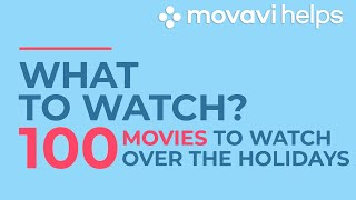 100 movies to watch over the Christmas Holidays