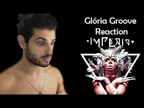 Gloria Groove - Império REACTION  Reação e comentários