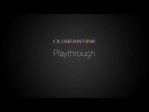 Quarantine Video Playthrough