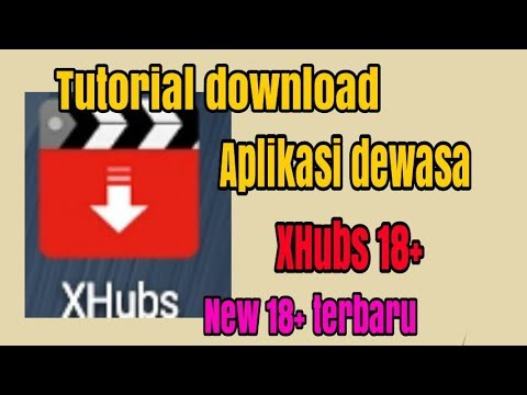 Tutorial/cara Download Aplikasi Dewasa Xhubs