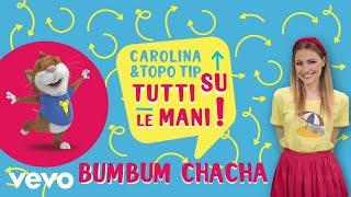 Carolina Benvenga - Carolina e Topo Tip - Bumbum Chacha|Canzoni bambini e baby dance