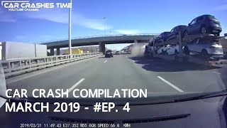 Car Crash Compilation - March 2019 - #EP. 4