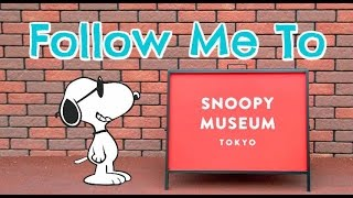 Follow Me To Snoopy Museum Tokyo (Japan)