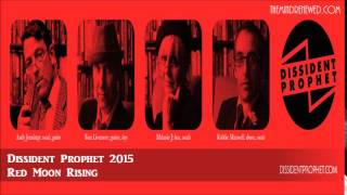 Dissident Prophet Interview 2015 : Red Moon Rising
