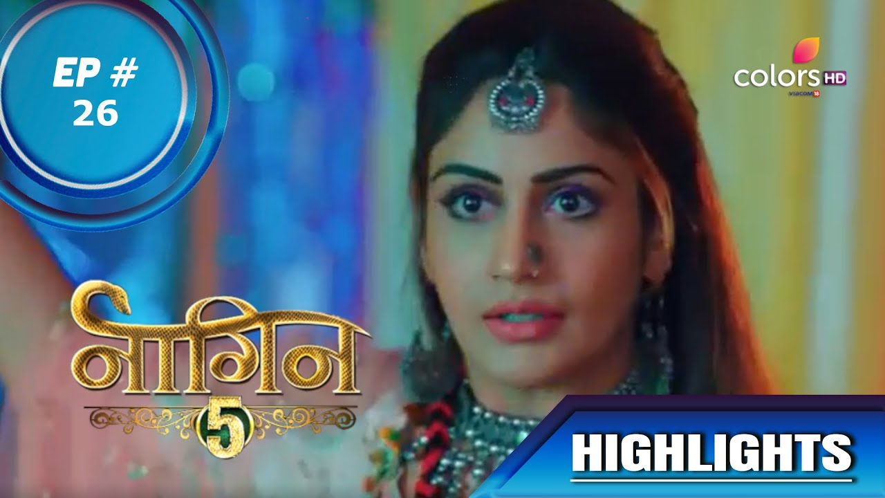 Download Naagin 5 | नागिन 5 | Episode 26 | Bani's Truth Comes Out In The Open