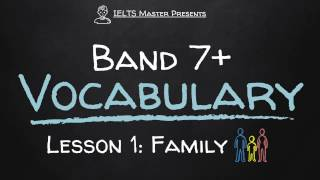 IELTS Band 7+ Vocabulary Lesson 1: Family