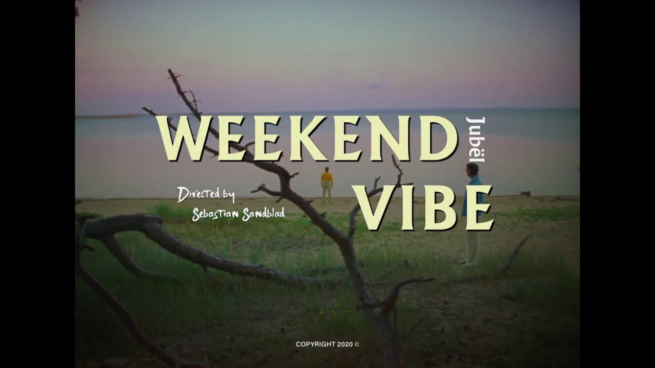 Jubël - Weekend Vibe (Official Video)
