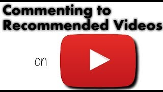 Commenting to Recommended videos