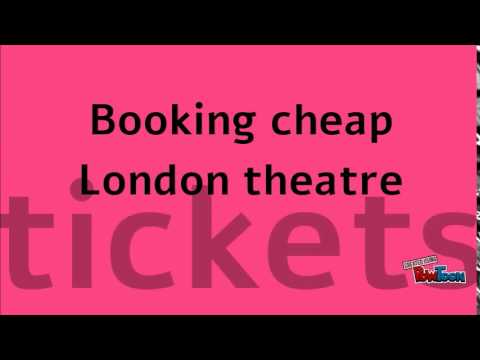 Booking cheap London theatre tickets