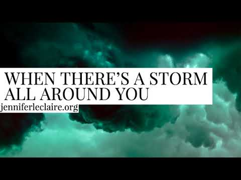 When There's a Storm All Around You | Praying You Through the Storm